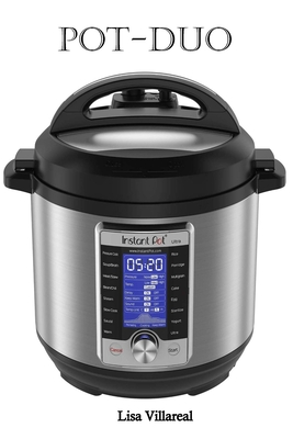 Pot-Duo: 7-in-1 Electric Pressure Cooker, Sterilizer, Slow Cooker, Rice Cooker, Steamer, Saute, Yogurt Maker, and Warmer, 8 Qua Cover Image