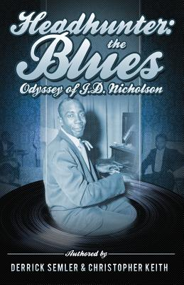Headhunter: The Blues Odyssey of J.D. Nicholson Cover Image
