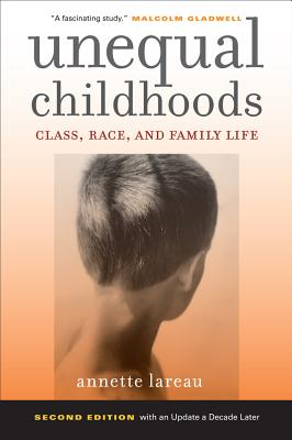 Unequal Childhoods: Class, Race, and Family Life Cover Image