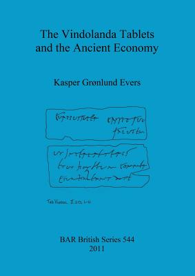 The Vindolanda Tablets and the Ancient Economy (BAR British #544) Cover Image