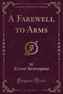 A Farewell to Arms (Classic Reprint) Cover Image
