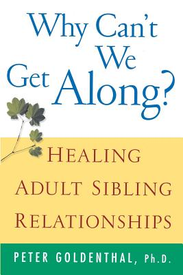 Why Can't We Get Along: Healing Adult Sibling Relationships | IndieBound