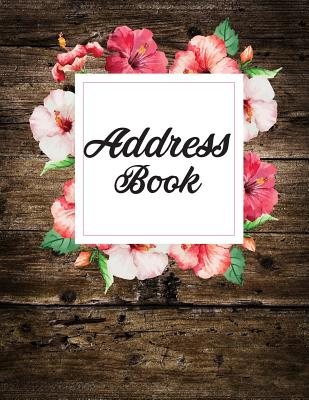 Address Book: Large Print - Watercolor Flower and Wooden Deign - 8.5x11 With 300+ Contact, Birthday, Email Address, Mobile Number: A Cover Image