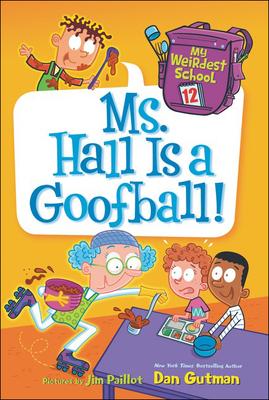 Cover for Ms. Hall Is a Goofball! (My Weirdest School #12)