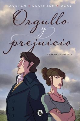 Orgullo y prejuicio: La novela gráfica / Pride and Prejudice: The Graphic Novel Cover Image