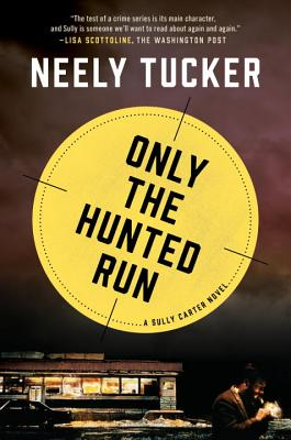 Only the Hunted Run (Sully Carter Novel) Cover Image