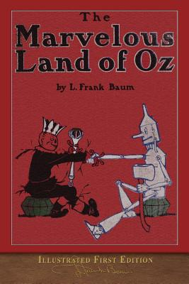 The Marvelous Land of Oz: Illustrated First Edition Cover Image