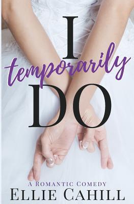 I Temporarily Do: A Romantic Comedy Cover Image