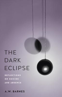 The Dark Eclipse: Reflections on Suicide and Absence Cover Image