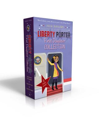 Liberty Porter, First Daughter Collection: Liberty Porter, First Daughter; New Girl in Town; Cleared for Takeoff Cover Image