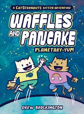 Waffles and Pancake: Planetary-YUM Cover Image