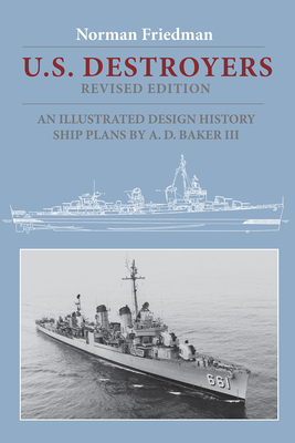 U.S. Destroyers: An Illustrated Design History, Revised Edition Cover Image