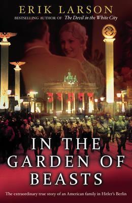 In the Garden of Beasts: Love and Terror in Hitler's Berlin Cover Image