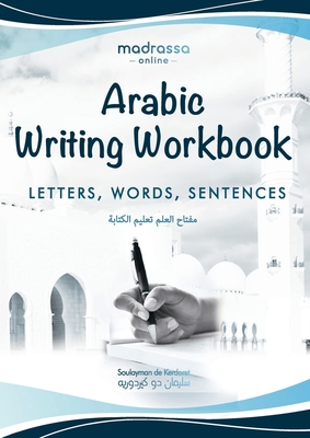 Arabic Writing Workbook: Alphabet, Words, Sentences⎜Learn to write Arabic with this large and colorful handwriting workbook. For adults a Cover Image