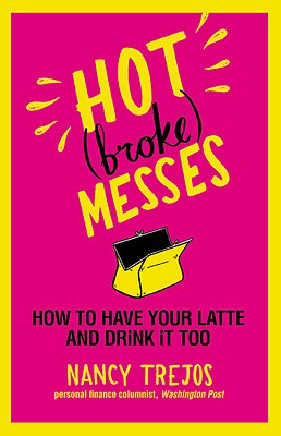 Hot (broke) Messes: How to Have Your Latte and Drink It Too Cover Image
