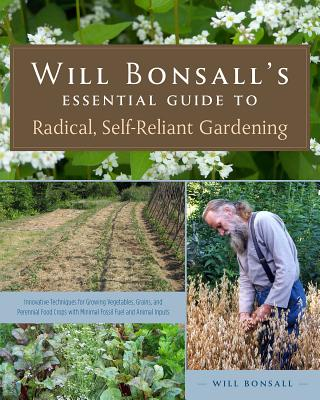 Will Bonsall's Essential Guide to Radical, Self-Reliant Gardening Cover