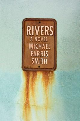 Rivers (Hardcover) By Michael Farris Smith