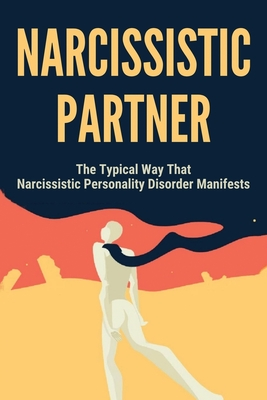 Partner narcissistic personality disorder Narcissistic Personality