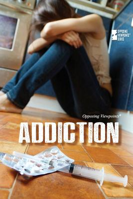 Addiction (Opposing Viewpoints) Cover Image