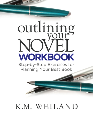 Outlining Your Novel Workbook: Step-by-Step Exercises for Planning Your Best Book Cover Image