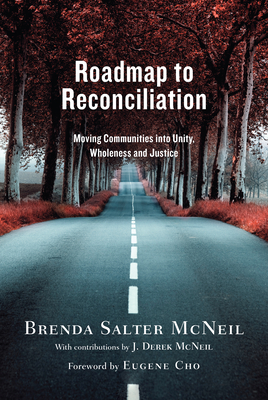 Roadmap to Reconciliation: Moving Communities Into Unity, Wholeness and Justice Cover Image