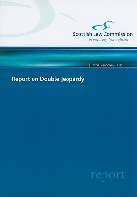 Report on Double Jeopardy (Scot Law Commission #218) Cover Image