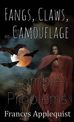 Fangs, Claws, and Camouflage: Zombie Problems Cover Image
