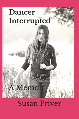 Dancer Interrupted: A true expose of a ballerina's fall from grace. Cover Image
