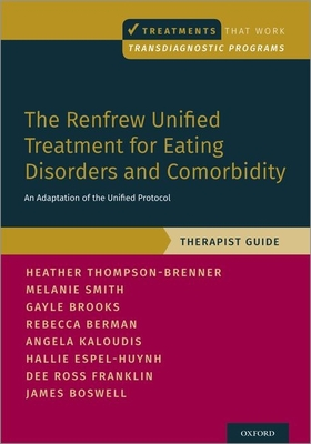 The Renfrew Unified Treatment for Eating Disorders and Comorbidity: An Adaptation of the Unified Protocol, Therapist Guide Cover Image
