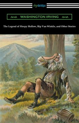 The Legend of Sleepy Hollow, Rip Van Winkle, and Other Stories (with an Introduction by Charles Addison Dawson) Cover Image