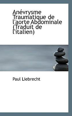 An Vrysme Traumatique de L'Aorte Abdominale (Traduit de L'Italien) Cover Image
