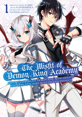 The Misfit of Demon King Academy 01: History's Strongest Demon King Reincarnates and Goes to School with His Descendants (The Misfit of Demon King Academy: History's Strongest Demon King Reincarnates and Goes to School with His Descendants #1) Cover Image