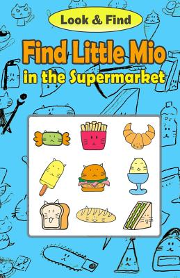 Find Little Mio in the Supermarket: Look and Find Book for Kids Cover Image