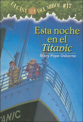Esta Noche En El Titanic (Tonight on the Titanic) (Magic Tree House #17) Cover Image