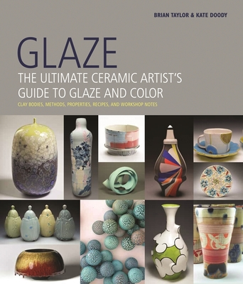 Glaze: The Ultimate Ceramic Artist's Guide to Glaze and Color Cover Image