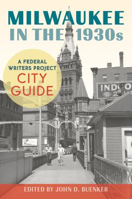 Milwaukee in the 1930s: A Federal Writers Project City Guide Cover Image