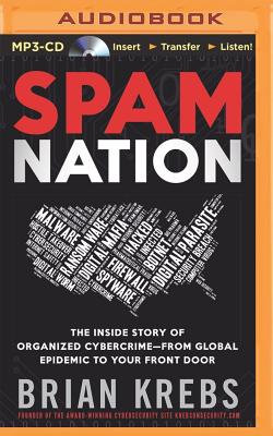 Spam Nation: The Inside Story of Organized Cybercrime--From Global Epidemic to Your Front Door Cover Image