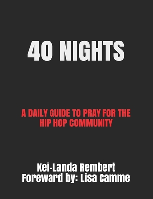 40 Nights: A Daily Guide to Pray for the Hip Hop Community Cover Image