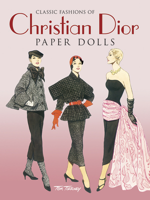 Classic Fashions of Christian Dior: Paper Dolls (Dover Paper Dolls) Cover Image