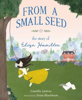 From a Small Seed - The Story of Eliza Hamilton: The Story of Eliza Hamilton Cover Image