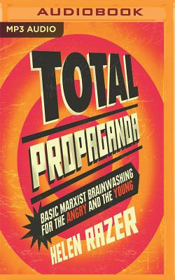 Total Propaganda: Basic Marxist Brainwashing for the Angry and the Young Cover Image