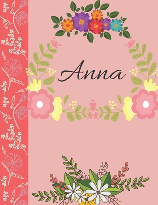 Anna: Personalized Notebook for Women and Girls, Floral Composition Cover Journals to Write in. Personalized Gift. Garden Fl Cover Image