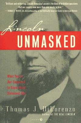 Lincoln Unmasked: What You're Not Supposed to Know about Dishonest Abe Cover Image
