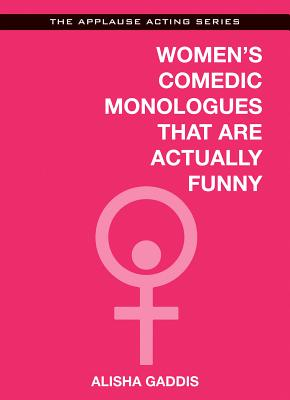 Women's Comedic Monologues That Are Actually Funny (Applause Acting) Cover Image