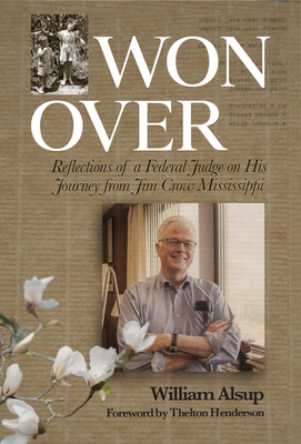 Won Over: Reflections of a Federal Judge on His Journey from Jim Crow Mississippi Cover Image