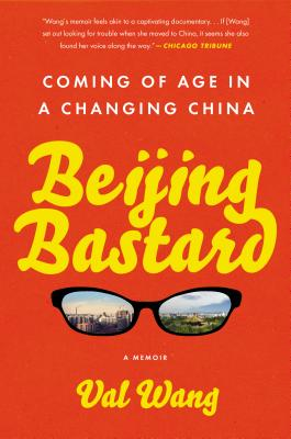 Beijing Bastard: Coming of Age in a Changing China Cover Image