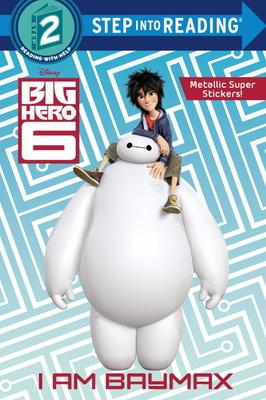 I Am Baymax (Disney Big Hero 6) (Step into Reading) Cover Image