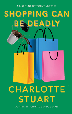 Shopping Can Be Deadly (A Discount Detective Mystery) Cover Image