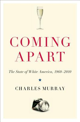 Coming Apart: The State of White America, 1960-2010 Cover Image