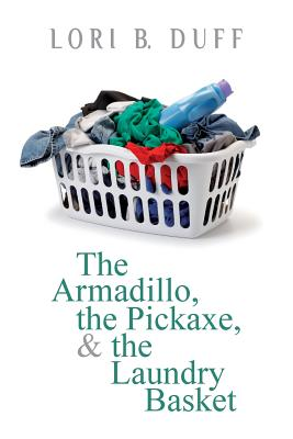 The Armadillo, the Pickaxe, and the Laundry Basket Cover Image